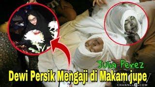 prosesi pemakaman julia perez and amp dewi persik mengaji di makam jupe selamat jalan jupe