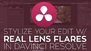 How to Add Real Lens Flares to Your Video in DaVinci Resolve