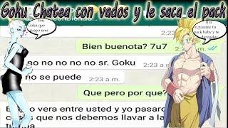 Goku Chatea con vados y sucede lo rikolino || Chat De Dragon Ball Super