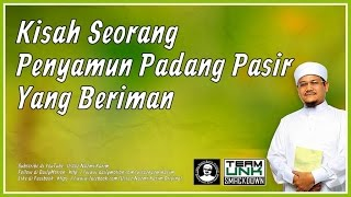 Ustaz Nazmi Karim: Penyamun Padang Pasir Yang Beriman
