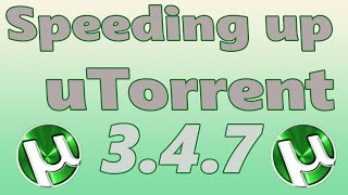 How to Speed Up uTorrent 3.4.7 (WORKS 100% 2016) 4X SPEED
