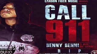 Benny Benni - Call 911 ((Letra)) (Genero Urbano Lo Nuevo)