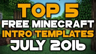 Minecraft: Top 5 FREE Intro Templates with Download Links - July 2016