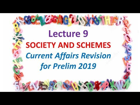 Lecture 9 Society and Schemes Current Affairs Revision for Prelim 2019 IAS UPSC CSE