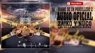 01 - Diario De Un Pandillero 2 - Zaiko & Nuco [Audio Oficial] CD DDUP2