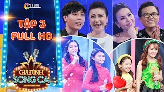 Gia đình song ca|tập 3 full: Cẩm Ly, Trịnh Thăng Bình xúc động với 2 chị em thi hát để ba mẹ tái hợp