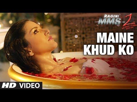 Xxx Mp4 Maine Khud Ko Ragini MMS 2 Video Song Sunny Leone Mustafa Zahid 3gp Sex
