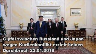 Gipfel zwischen Russland und Japan wegen Kurilenkonflikt erzielt keinen Durchbruch 22.01.2019