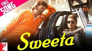 Sweeta - Full Song | Kill Dil | Ranveer Singh | Parineeti Chopra