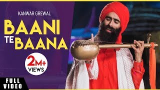Baani Te Baana (ਬਾਣੀ ਤੇ ਬਾਣਾ) | Kanwar Grewal | Full Video | Bunty Bains Productions