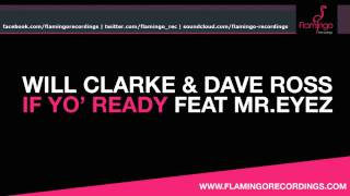 Will Clarke & Dave Rose Feat. Mr.Eyez -  If Yo' Ready [Preview]