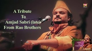Rao Brothers - Tribute to Amjad Sabri - 2016
