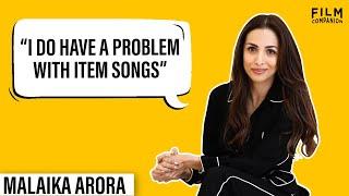 Malaika Arora Interview with Anupama Chopra | Film Companion