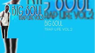BIG SOUL — TRAP LIFE VOL.2 2019