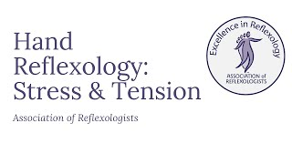 Hand Reflexology: Stress and Tension