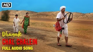 Chal Chalein Full Audio Song | Papon, Vibha Saraf & Shivamm Pathak | Dhanak | Bollywood