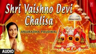 Vaishno Devi Chalisa By ANURADHA PAUDWAL I Full Audio Song I Art Track