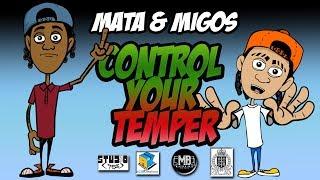 Mata & Migos - Control Your Temper