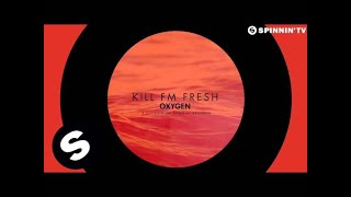 Kill FM - Fresh (OUT NOW)