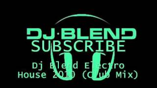 Dj Blend Electro House 2010 (Club Mix)