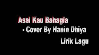 Asal Kau Bahagia -  Armada - Cover Hanin Dhiya (Lirik Lagu)