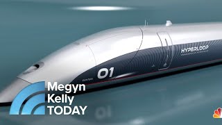 LA To San Francisco In 36 Minutes? A Look At The Technology Behind The Hyperloop | Megyn Kelly TODAY