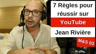 7 règles de Jean Rivière pour réussir sur YouTube - #Modèle (Défi 03/52)