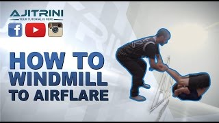 How to windmill to Airflare / Aji Trini / Samir Twam