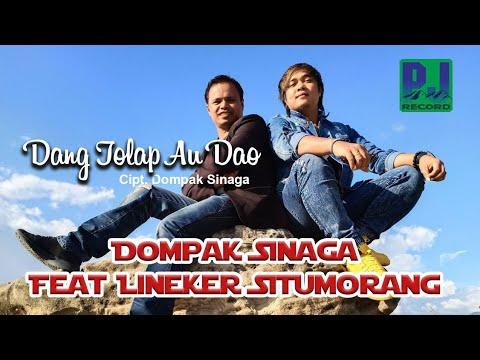 Dompak Sinaga Ft Lineker Situmorang - DANG TOLAP AU DAO #Music