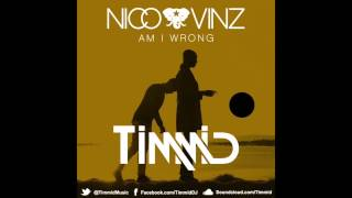 Nico & Vinz - Am I Wrong (Timmid's Dj Friendly Drums Edit)
