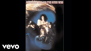 The Guess Who - No Sugar Tonight / New Mother Nature (Audio)