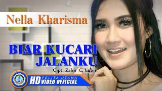 Nella Kharisma - BIAR KUCARI JALANKU ( Official Music Video ) [HD]