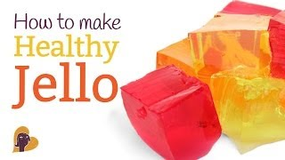How to Make Healthy Jello