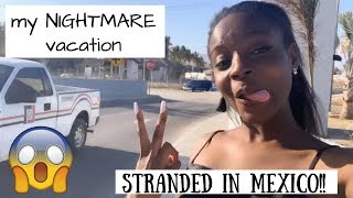STORYTIME: I GOT STRANDED & KICKED OUT OF MEXICO