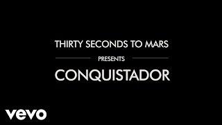 Thirty Seconds To Mars - Conquistador (Lyric Video)