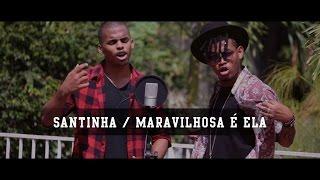 Lucas e Orelha - Santinha / Maravilhosa É Ela (Cover)