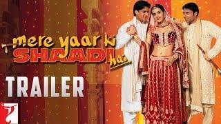 Mere Yaar Ki Shaadi Hai | Official Trailer | Uday Chopra | Jimmy Shergill | Sanjana | Bipasha Basu