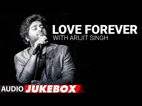 Xxx Mp4 Love Forever With Arijit Singh Audio Jukebox Love Songs 2017 Hindi Bollywood Song 3gp Sex
