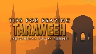 Tips For Praying Taraweeh ᴴᴰ - Motivational Reminder - Must Watch