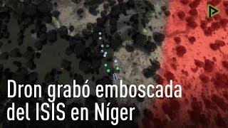 Dron Grabó La Emboscada Del ISIS Contra Soldados De EE.UU. En Níger