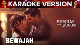 Bewajah | Karaoke Version | Sanam Teri Kasam | Harshvardhan Rane & Mawra Hocane