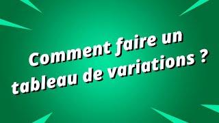 Tableau de variations d'une fonction avec la dérivée - Partie 3