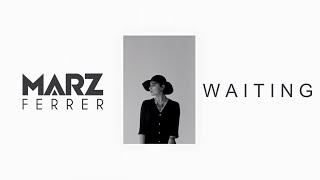 Marz Ferrer | Waiting (2016) [w/ Lyrics]