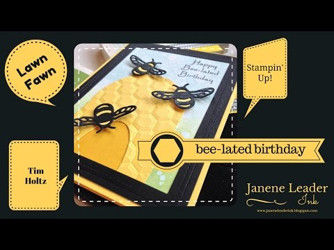 Stampin' Up, Tim Holtz, Lawn Fawn Bee-lated Birthday Card