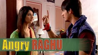 do dil ek jaan - raghu angry again