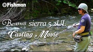 Fishman/Beams sierra5.2UL Casting movie