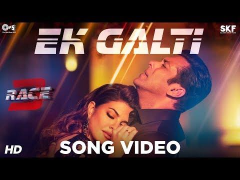 Xxx Mp4 Ek Galti Song Video Race 3 Salman Khan Jacqueline Shivai Vyas Bollywood Song 2018 3gp Sex