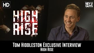 Tom Hiddleston Exclusive Interview - High Rise