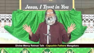 Divine Mercy Retreat Talk - Capuchin - Mangalore - Episode 123