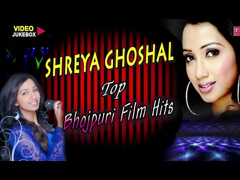 Xxx Mp4 Shreya Ghosal Top Bhojpuri Songs Videos Jukebox 3gp Sex